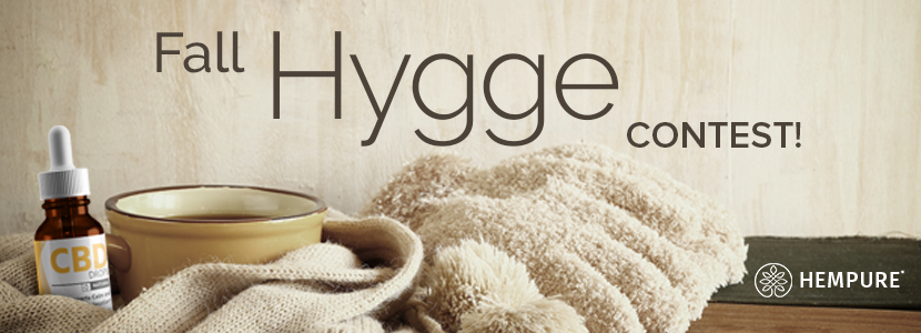 Hempure CBD has announced a Fall Hygge Contest.