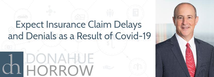 Covid-19 Expect Insurance Claim Delays and Denialsm Dela