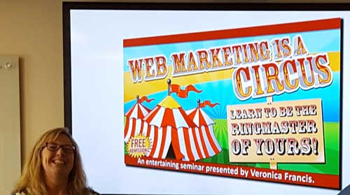 Web Marketing is a Circus - Presented by Veronica Francis