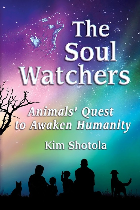The Soul Watchers, Animals' Quest to Awaken Humanity.