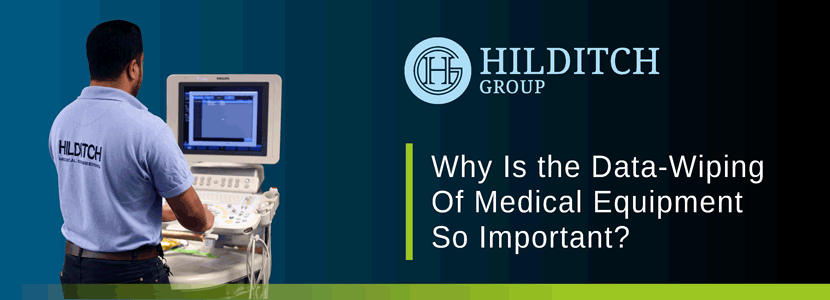 Data-wiping of medical equipment a handy guide from the Hilditch Group