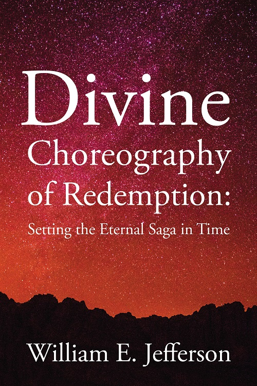 Divine Choreography of Redemption: Setting the Eternal Saga in Time