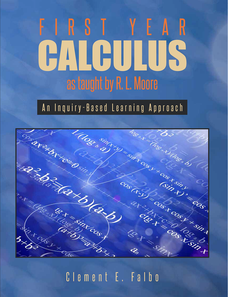 First Year Calculus as taught by R. L. Moore: An Inquiry-Based Learning Approach