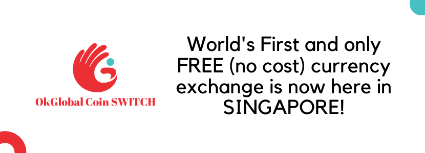 OkGlobal Coin SWITCH Money Trading Hub in Singapore